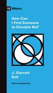 How Can I Find Someone to Disciple Me? (9marks Church Questions Series) eBook