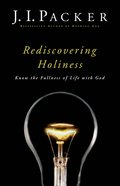 Rediscovering Holiness (Packer Essential Libray Collection) Hardback