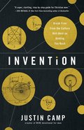 Invention: Break Free From the Culture Hell-Bent on Holding You Back eBook