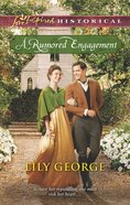 A Rumoured Engagement (Love Inspired Historical Series) eBook