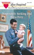 Desperately Seeking Dad (Hometown Heroes #1) (Love Inspired Series) eBook