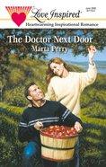 The Doctor Next Door (Hometown Heros #2) (Love Inspired Series) eBook
