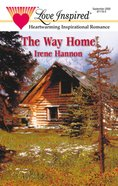 The Way Home (Love Inspired Series) eBook