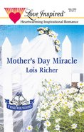 Mother's Day Miracle (Love Inspired Series) eBook