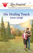 His Healing Touch (Love Inspired Series) eBook