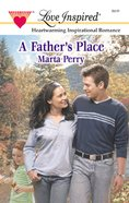 A Father's Place (Love Inspired Series) eBook
