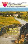 Autumn's Awakening (Love Inspired Series) eBook