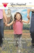 A Family All Her Own (Love Inspired Series) eBook