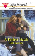 A Perfect Match (Love Inspired Series) eBook