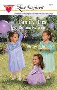 Family Ties (Love Inspired Series) eBook