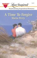 A Time to Forgive (Love Inspired Series) eBook