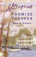 Promise Forever (Love Inspired Series) eBook
