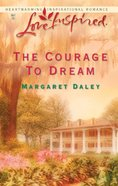 The Courage to Dream (Love Inspired Series) eBook