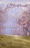 Crossroads (Love Inspired Series) eBook