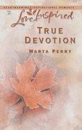 True Devotion (Love Inspired Series) eBook