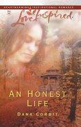 An Honest Life (Love Inspired Series) eBook