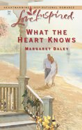 What the Heart Knows (Love Inspired Series) eBook