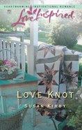 Love Knot (Love Inspired Series) eBook