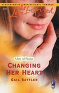 Changing Her Heart (Men of Praise) (Love Inspired Series) eBook