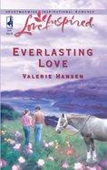 Everlasting Love (Love Inspired Series) eBook