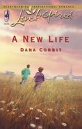 A New Life (Love Inspired Series) eBook