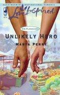 Unlikely Hero (The Flanagans) (Love Inspired Series) eBook