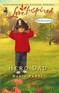 Hero Dad (The Flanagans) (Love Inspired Series) eBook