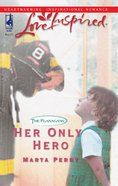 Her Only Hero (The Flanagans) (Love Inspired Series) eBook