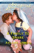 A Family to Share (Love Inspired Series) eBook