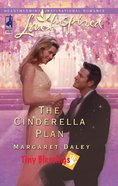 The Cinderella Plan (Tiny Blessings) (Love Inspired Series) eBook