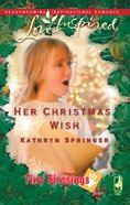 Her Christmas Wish (Tiny Blessings) (Love Inspired Series) eBook