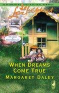 When Dreams Come True (Love Inspired Series) eBook