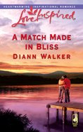 A Match Made in Bliss (Love Inspired Series) eBook