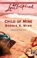 Child of Mine (Love Inspired Series) eBook