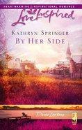 By Her Side (Davis Landing) (Love Inspired Series) eBook