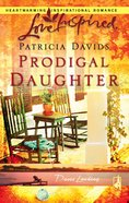Prodigal Daughter (Davis Landing) (Love Inspired Series) eBook