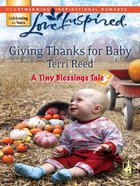 Giving Thanks For Baby (Tiny Blessings) (Love Inspired Series) eBook