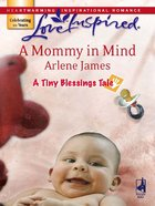 A Mommy in Mind (Tiny Blessings) (Love Inspired Series) eBook