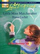 Little Miss Matchmaker (Tiny Blessings) (Love Inspired Series) eBook