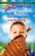 For Her Son's Love (Tiny Blessings) (Love Inspired Series) eBook