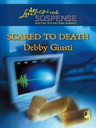 Scared to Death (Love Inspired Suspense Series) eBook