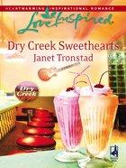 Dry Creek Sweethearts (Love Inspired Series) eBook
