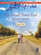 His Small-Town Girl (Eden, Ok) (Love Inspired Series) eBook