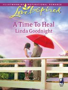 A Time to Heal (Love Inspired Series) eBook