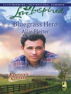 Bluegrass Hero (Kentucky Corners) (Love Inspired Series) eBook