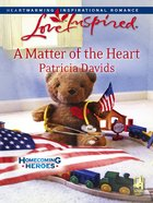 A Matter of the Heart (Homecoming Heros) (Love Inspired Series) eBook