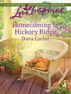 Homecoming At Hickory Ridge (Love Inspired Series) eBook