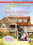 Twice in a Lifetime (Bodine Family) (Love Inspired Series) eBook