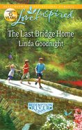 The Last Bridge Home (Redemption River) (Love Inspired Series) eBook