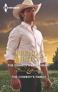 The Cowboy's Sweetheart/The Cowboy's Family (Love Inspired 2 Books In 1 Series) eBook